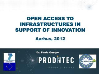 OPEN ACCESS TO INFRASTRUCTURES IN SUPPORT OF INNOVATION Aarhus, 2012
