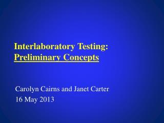 Interlaboratory Testing: Preliminary Concepts