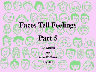 Faces Tell Feelings Part 5