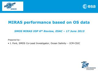 MIRAS performance based on OS data  SMOS MIRAS IOP 6 th  Review, ESAC – 17 June 2013