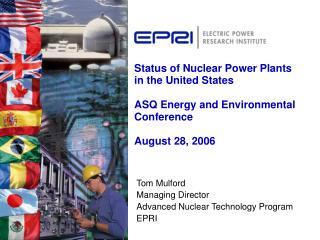 Tom Mulford Managing Director Advanced Nuclear Technology Program EPRI