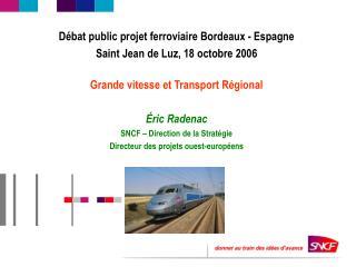 Débat public projet ferroviaire Bordeaux - Espagne  Saint Jean de Luz, 18 octobre 2006