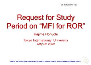 "Request for Study Period on ""MFI for ROR"" Hajime Horiuchi Tokyo International  University"