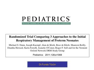 Randomized Trial Comparing 3 Approaches to the Initial Respiratory  Management of Preterm Neonates