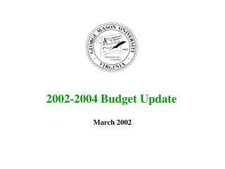 2002-2004 Budget Update