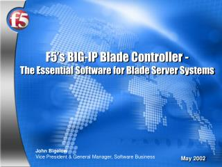 F5's BIG-IP Blade Controller - The Essential Software for Blade Server Systems