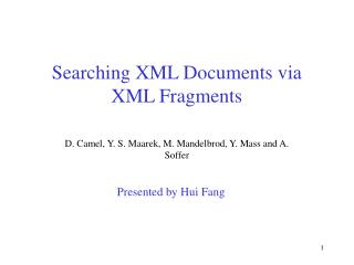 Searching XML Documents via XML Fragments