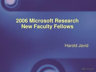 2006 Microsoft Research New Faculty Fellows