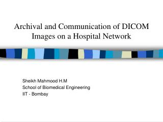 Archival and Communication of DICOM Images on a Hospital Network