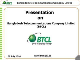 Bangladesh Telecommunications Company Limited (BTCL)