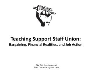 Teaching Support Staff Union: Bargaining, Financial Realities, and Job Action