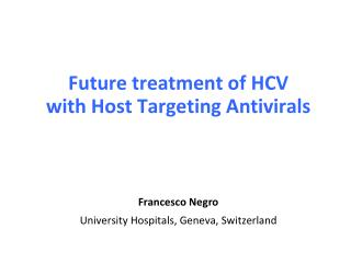 Future treatment of HCV with Host Targeting Antivirals