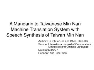 A Mandarin to Taiwanese Min Nan Machine Translation System with Speech Synthesis of Taiwan Min Nan