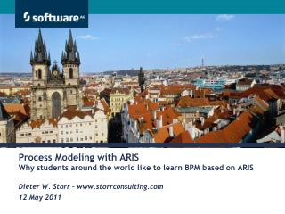Process Modeling with ARIS Why students around the world like to learn BPM based on ARIS