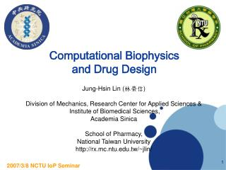 Computational Biophysics  and Drug Design