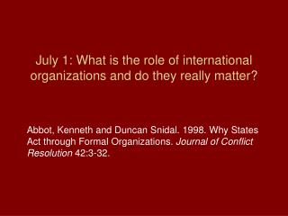 July 1: What is the role of international organizations and do they really matter?
