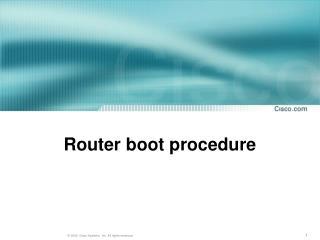 Router boot procedure