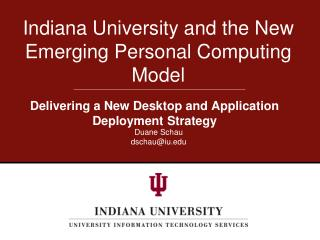 Indiana University and the New Emerging Personal Computing Model