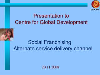 Social Franchising  Alternate service delivery channel