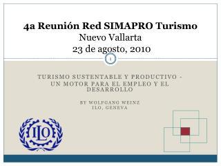 4a Reunión Red SIMAPRO Turismo  Nuevo Vallarta  23 de agosto, 2010