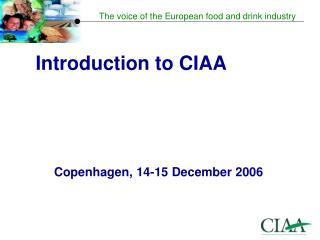 Introduction to CIAA Copenhagen, 14-15 December 2006