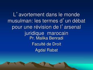 Pr. Malika Benradi  Faculté de Droit  Agdal Rabat