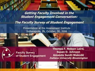 Thomas F. Nelson Laird,  Susan D. Johnson Amanda Suniti Niskod é Indiana University Bloomington