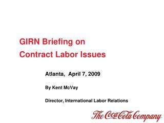 Atlanta,  April 7, 2009 By Kent McVay Director, International Labor Relations