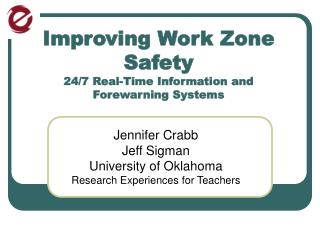 Improving Work Zone Safety 24/7 Real-Time Information and  Forewarning Systems