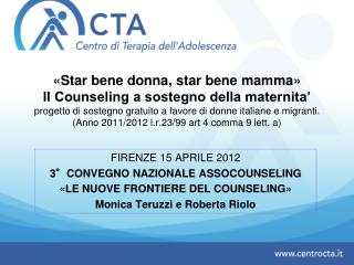 FIRENZE 15 APRILE 2012 3°CONVEGNO NAZIONALE ASSOCOUNSELING «LE NUOVE FRONTIERE DEL COUNSELING»