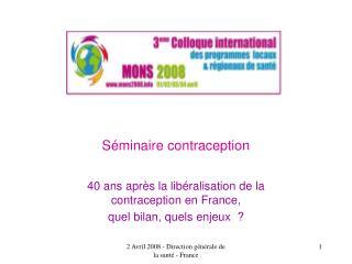 Séminaire contraception 40 ans après la libéralisation de la contraception en France,