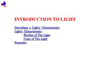 INTRODUCTION TO LIGHT Descr i b i ng   a   L ig ht's  Character i st i cs