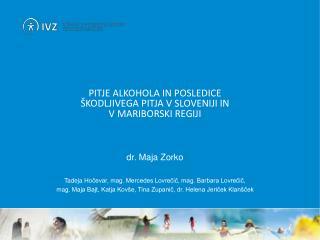 PITJE ALKOHOLA  iN POSLEDICE  ŠKODLJIVEGA  PITJA  V SLOVENIJI in  v MARIBORSKI regiji