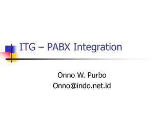 ITG � PABX Integration