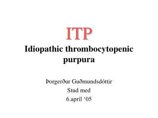 ITP Idiopathic thrombocytopenic purpura
