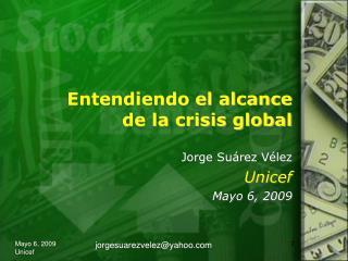 Entendiendo el alcance  de la crisis global