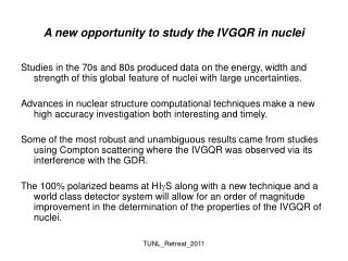 A new opportunity to study the IVGQR in nuclei