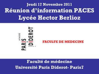 Jeudi 17 Novembre 2011 Réunion d'information PACES Lycée Hector Berlioz