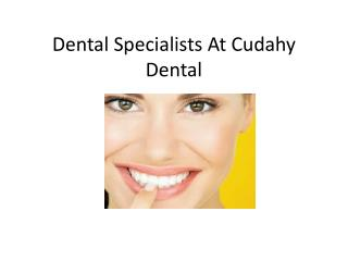 Dental Specialists At Cudahy Dental