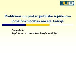 Problēmas un prakse publisko iepirkumu jomā būvniecības nozarē Latvijā