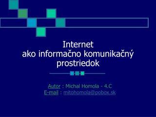 Internet  ako informačno komunikačný prostriedok