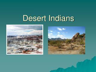 Desert Indians