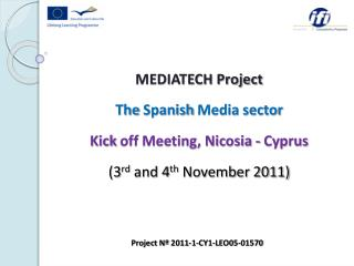 MEDIATECH Project The Spanish  Media sector Kick  off Meeting, Nicosia -  Cyprus