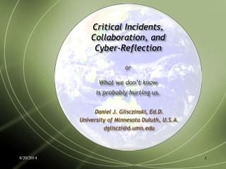 Daniel J. Glisczinski, Ed.D. University of Minnesota Duluth, U.S.A. dglisczi@d.umn