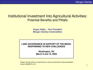 Institutional Investment Into Agricultural Activities: Potential Benefits and Pitfalls    Angus Selby   Vice President