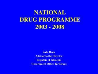 NATIONAL  DRUG PROGRAMME  200 3  - 2008