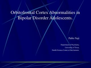 Orbitofrontal Cortex Abnormalities in Bipolar Disorder Adolescents.