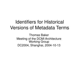 Identifiers for Historical Versions of Metadata Terms