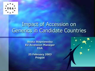 Impact of Accession on  Generics in Candidate Countries