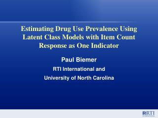 Estimating Drug Use Prevalence Using Latent Class Models with Item Count Response as One Indicator